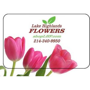 Gift Cards Available in Dallas TX, Lake Highlands Flowers